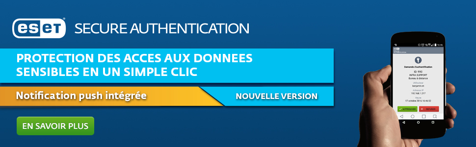 PROTECTION DES ACCES AUX DONNEES SENSIBLES EN UN SIMPLE CLIC - ESET Secure Authentification – Notification push intégrée - NOUVELLE VERSION - En savoir plus